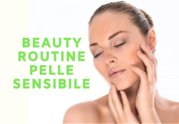 beauty routine pelle sensibile